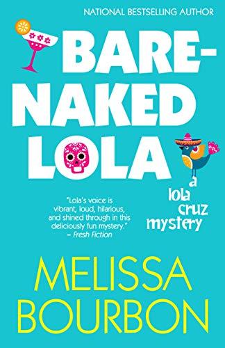 Bare-Naked Lola (A Lola Cruz Mystery Book 3) (English Edition)