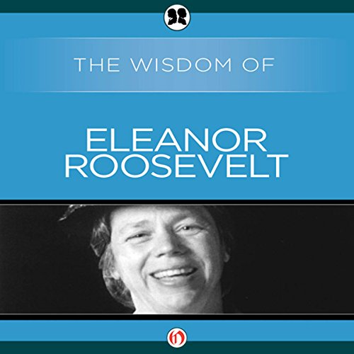 Wisdom of Eleanor Roosevelt cover art