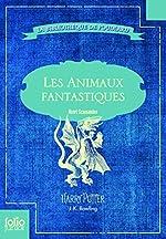 Les Animaux fantastiques - Vie et habitat des Animaux fantastiques de J. K. Rowling