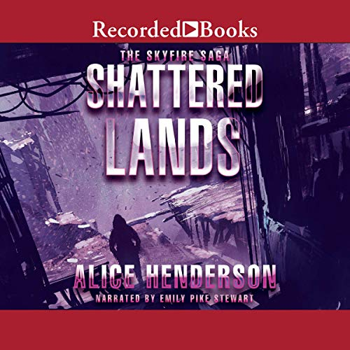 Shattered Lands                   By:                                                                                                                                 Alice Henderson                               Narrated by:                                                                                                                                 Emily Pike Stewart                      Length: 8 hrs and 53 mins     3 ratings     Overall 4.7