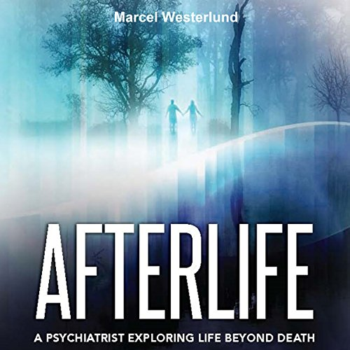 Afterlife: A Psychiatrist Exploring Life Beyond Death audiobook cover art