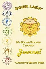 Inner Light: My Solar Plexus Chakra Journal (Chakra Mastery) Paperback