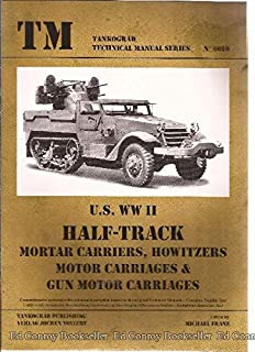 U.S. WWII HALF TRACK Mortar Carriers, Howitzers, Motor Carriages & Gun Motor Carriages