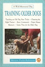 Training Older Dogs (A Well-Mannered Dog Series)