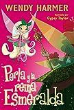 Perla y la reina Esmeralda (Colección Perla)