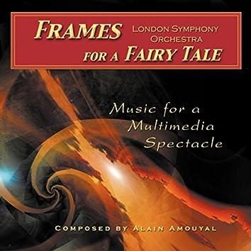 Alain Amouyal: Frames for a Fairy Tale
