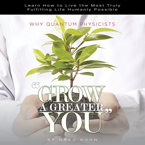 "Why Quantum Physicists Play ""Grow a Greater You"" audiobook cover art"
