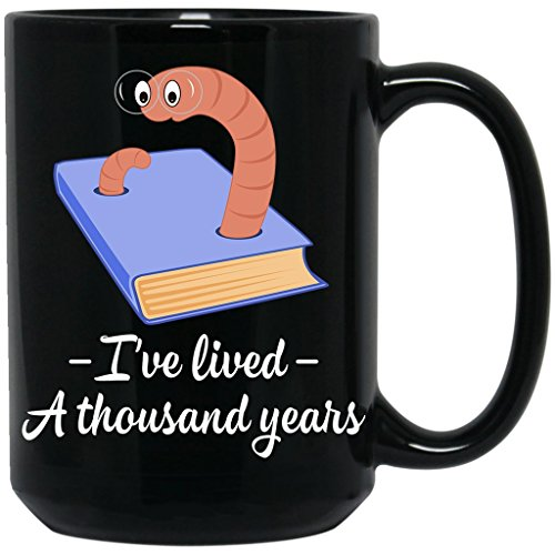 I Have Lived A Thousand Years Lives,Read Books,Coffee Lovers Gift,Reading Girl Black Mug