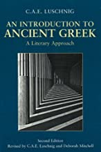 An Introduction to Ancient Greek: A Literary Approach by C. A. E. Luschnig (2007-09-07)