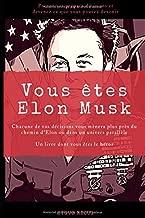 Vous êtes Elon Musk: Un livre dont vous êtes le héros (French Edition)