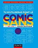 Tu n'utiliseras point le Comic Sans - 2e éd. - Les 365 lois du design graphique