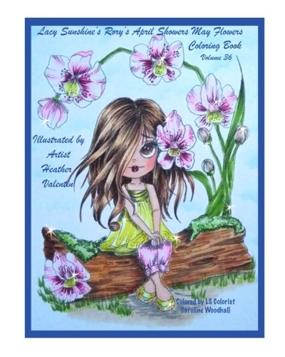 Lacy Sunshine's Rory's April Showers May Flowers Coloring Book Volume 36: Flowers, Sweet Big Eyed Girls, Floral Wreaths Inspirations (Lacy Sunshine's Coloring Books)