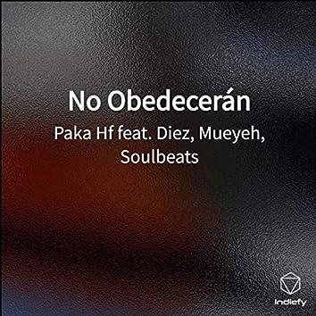 No Obedecerán