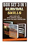 Survival Skills BOX SET 3 IN 1: Save Your Life With Survival Skills: (Preparedness, SHTF Stockpile, Emergency Preparedness Camping, How To Survive Natural Disaster)