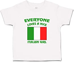 Custom Baby & Toddler T-Shirt Everyone Loves A Nice Italian Girl Italy Cotton