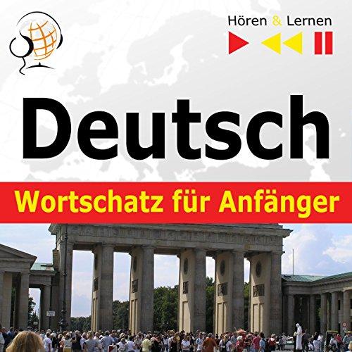 Deutsch Wortschatz für Anfänger - Konversation für Anfänger / 1000 wichtige Wörter und Wendungen im Alltag / 1000 wichtige Wörter und Wendungen im Beruf cover art