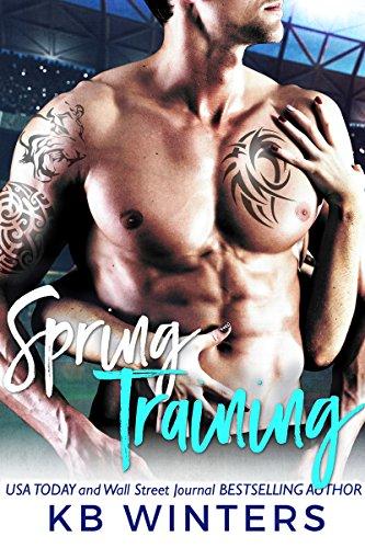 Spring Training: A Baseball Sports Romance (Bad Boys Of Summer Book 3)