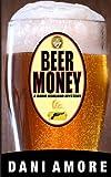 Beer Money (a Burr Ashland Mystery)