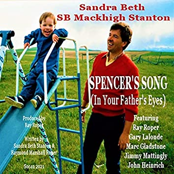 Spencer's Song (In Your Father's Eyes) [feat. Ray Roper, Gary Lalonde, Jimmy Mattingly, John Heinrich & Marc Gladstone]