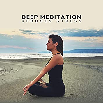 Deep Meditation Reduces Stress – Yoga Training, Inner Zen, Mindfluness Relaxation, Ambient Music, Lounge