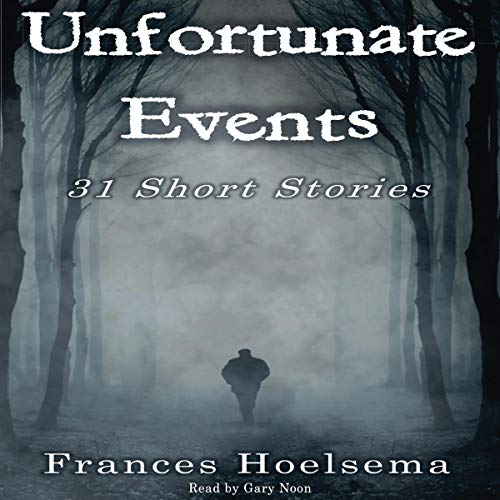Unfortunate Events: 31 Short Stories  By  cover art
