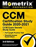 CCM Certification Study Guide 2020-2021 - CCM Exam Secrets Study Guide, Full-Length Practice Test, Detailed Answer Explanations [3rd Edition]
