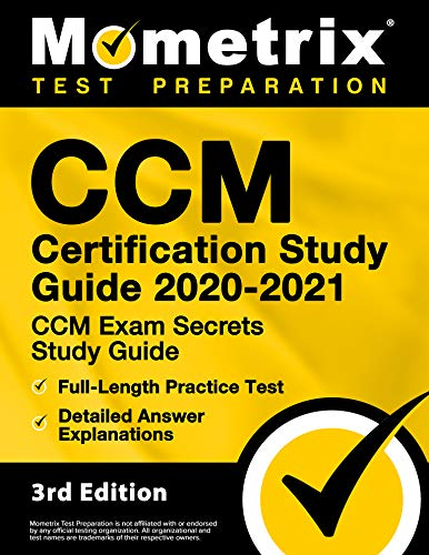 Compare Textbook Prices for CCM Certification Study Guide 2020-2021 - CCM Exam Secrets Study Guide, Full-Length Practice Test, Detailed Answer Explanations [] 3rd Edition ISBN 9781516716593 by Mometrix Test Prep