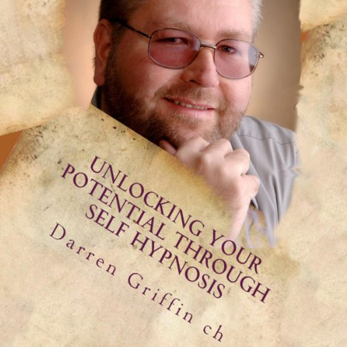 Unlocking Your Potential Through Self Hypnosis audiobook cover art