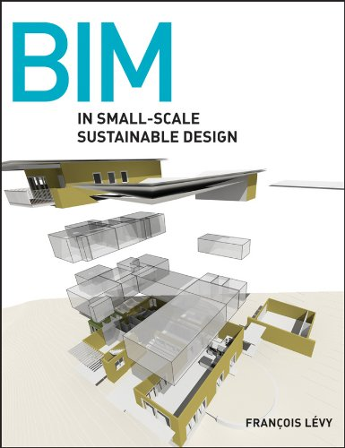 BIM in Small-Scale Sustainable Design (English Edition)
