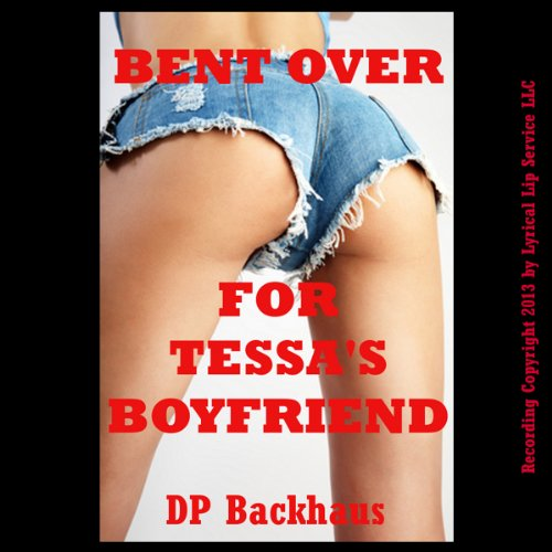 Bent Over for Tessa's Boyfriend cover art
