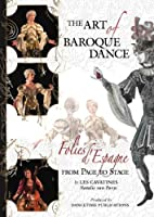 Art of Baroque Dance: Folies D'Espagne From Page [DVD]