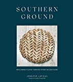 Southern Ground: Reclaiming Flavor Through Stone-Milled Flour [A Cookbook]