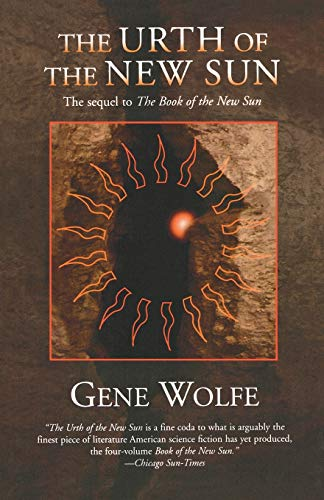 The Urth of the New Sun: The sequel to 'The Book of the New Sun' (New Sun (3))