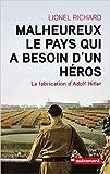 Malheureux le pays qui a besoin d'un héros - La fabrication d'Adolf Hitler de Lionel Richard ( 12 novembre 2014 ) - Editions Autrement (12 novembre 2014) - 12/11/2014