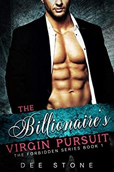 The Billionaire's Virgin Pursuit: Billionaire older man younger woman steamy sweet contemporary romance (The Forbidden Series Book 1) by [Dee Stone]