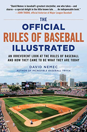 The Official Rules of Baseball Illustrated: An Irreverent Look at the Rules of Baseball and How They Came to Be What They Are Today