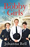 The Bobby Girls: Book One in a gritty, uplifting new WW1 series about Britain's first ever female police officers
