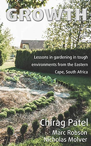 Growth: Lessons in gardening in tough environments from the Eastern Cape, South Africa (Child-focused Education in Theory and Practice, Band 4)