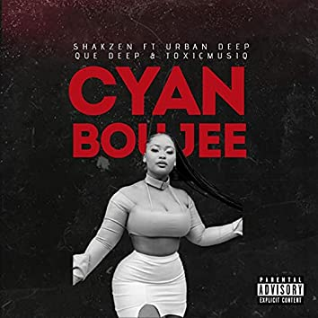 Cyan Boujee (feat. Urban Deep, Que Deep & ToxicMusiq)
