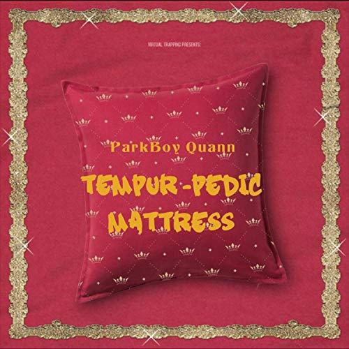 Tempur-Pedic Mattress [Explicit]