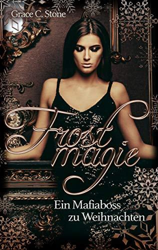 Frostmagie - Ein Mafiaboss zu Weihnachten
