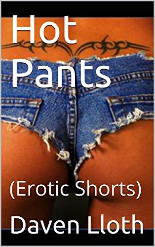 Hot Pants: (Erotic Shorts) (English Edition)