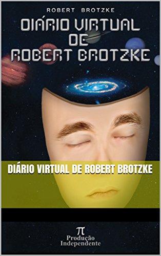 Diário Virtual de Robert Brotzke (Portuguese Edition)