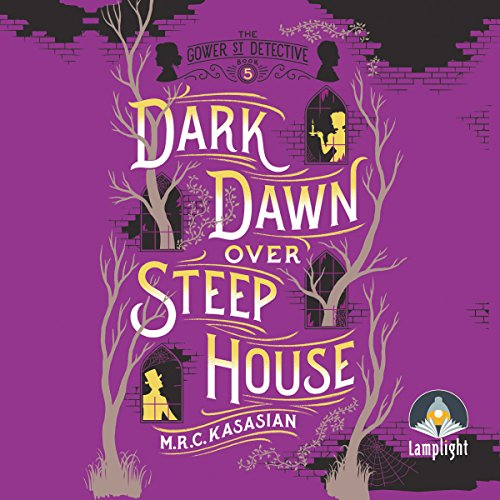 Dark Dawn Over Steep House     Gower Street Detective, Book 5              By:                                                                                                                                 M. R. C. Kasasian                               Narrated by:                                                                                                                                 Emma Gregory                      Length: 14 hrs and 7 mins     409 ratings     Overall 4.6