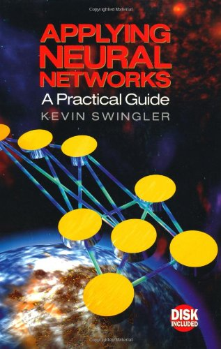Applying Neural Networks: A Practical Guide
