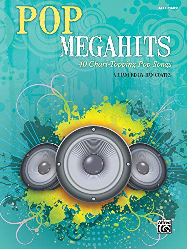 Pop Megahits: 40 Chart-Topping Pop Songs (Easy Piano)
