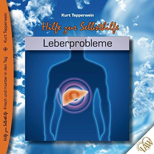 Leberprobleme (Frisch und munter in den Tag - Hilfe zur Selbsthilfe) Titelbild