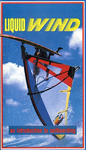 Liquid Wind: An Introduction to Sailboarding [VHS TAPE]