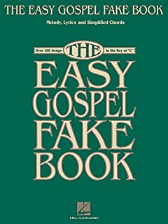 "The Easy Gospel Fake Book: Over 100 Songs in the Key of ""C"""