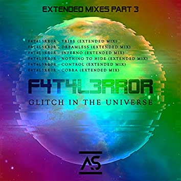 Glitch In The Universe (Extended Mixes Part 3)